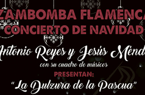 Zambomba Flamenca: La Dulzura de la Pascua