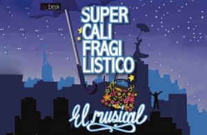 Supercalifragilístico: El Musical